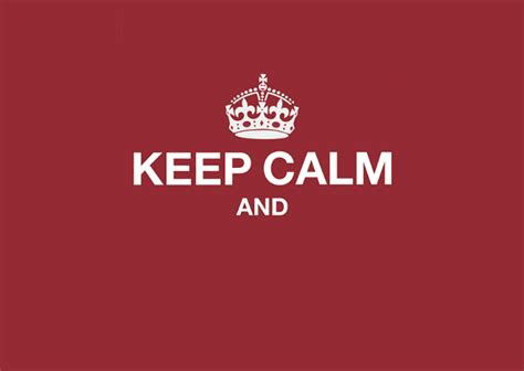 How To Make A Keep Calm Meme - keep calm and create www pixshark com images galleries