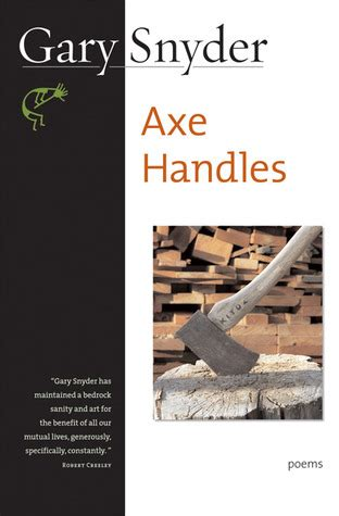 the ax book the axe handles poems by gary snyder reviews discussion bookclubs lists