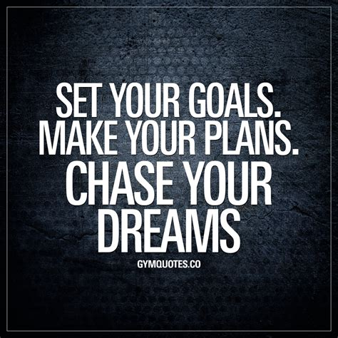planning your dreams gym quotes set your goals make your plans chase your