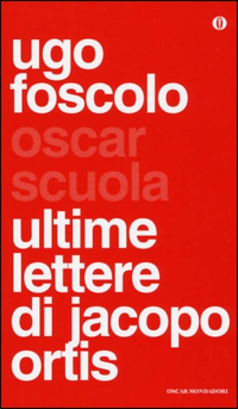 foscolo ultime lettere di jacopo ortis ultime lettere di jacopo ortis ugo foscolo libro