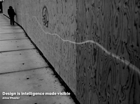 quot design is intelligence made visible quot design is intelligence made visiblealina