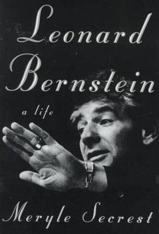 leonard bernstein books leonard bernstein a by meryle secrest reviews
