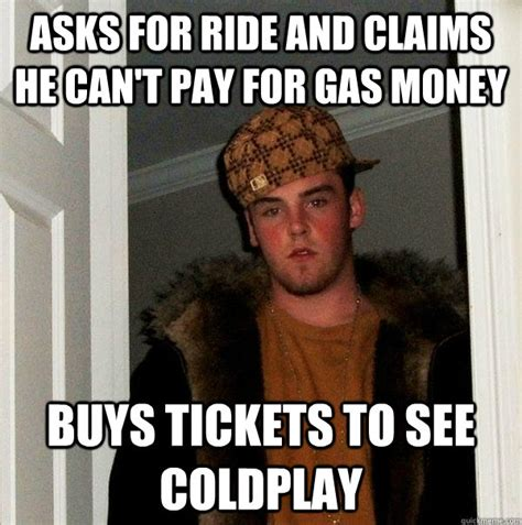 Gas Money Meme - asks for ride and claims he can t pay for gas money buys