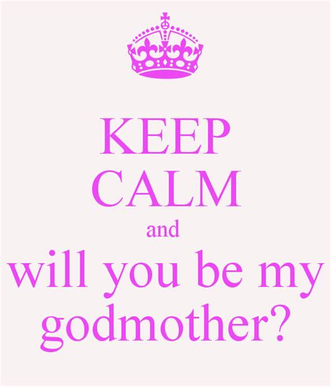 what does it will you be my keep calm and will you be my godmother poster sharisse