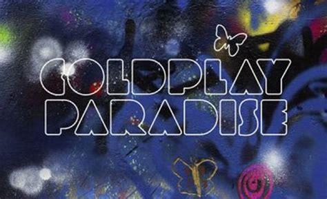 paradise coldplay testo e traduzione paradise coldplay audio testo e traduzione musickr