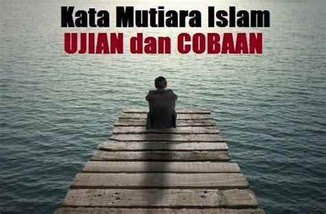 kata mutiara islam tentang ujian  cobaan hidup