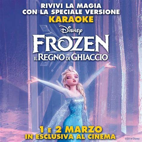 film frozen karaoke frozen il regno di ghiaccio torna nelle sale italiane in