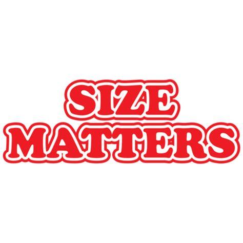 Size Matters by Size Matters T Shirt