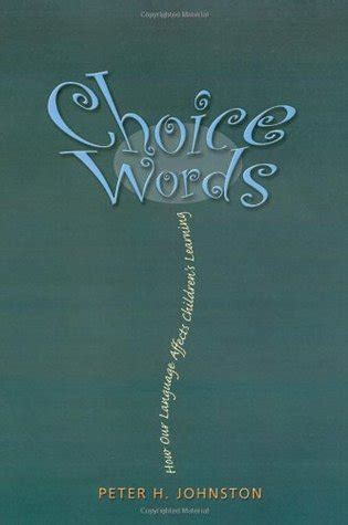 choice words how our language affects children s learning choice words how our language affects children s learning