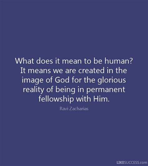 your god is glorious finding god in the most places books what does it to be human it means by ravi zacharias