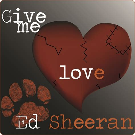 free download mp3 ed sheeran give me love ed sheeran give me love by ferrermaz on deviantart