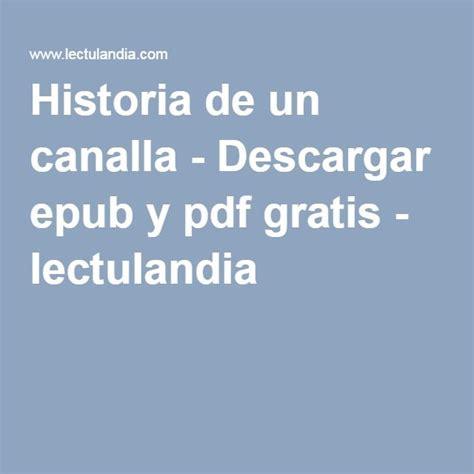 pdf libro de texto historia de un canalla descargar historia de un canalla descargar epub y pdf gratis lectulandia historia historia libros