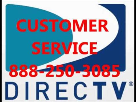 888 250 3085 Directv Customer Service Phone Number Youtube
