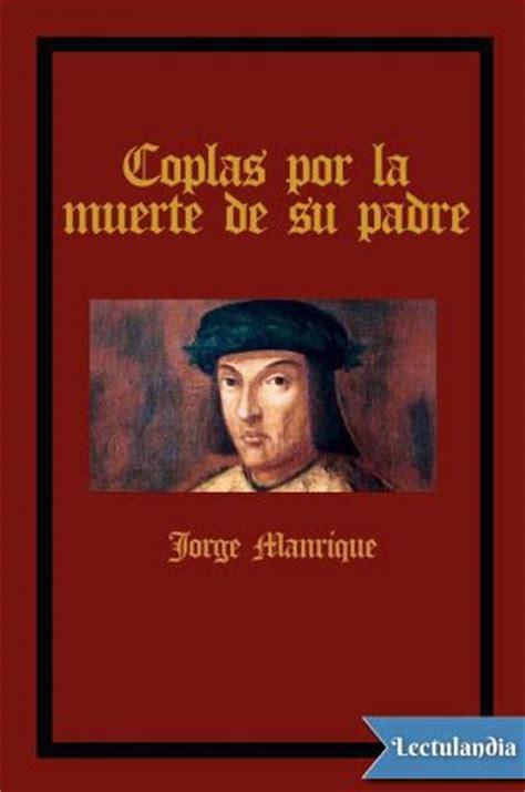 coplas por la muerte 0265379709 coplas por la muerte de su padre jorge manrique descargar epub y pdf gratis lectulandia
