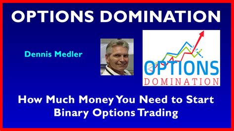 how much money you need to start binary options trading youtube