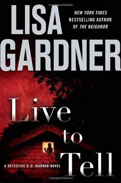 Gardners Books Live To Tell Detective D D Warren 4 By Gardner