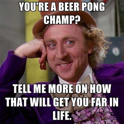 Beer Pong Meme - no little boy inviting me to a party tonight where you ll have a quot sick quot beer pong table is