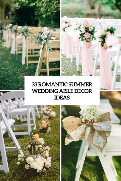 33 Romantic Summer Wedding Aisle Décor Ideas   Weddingomania