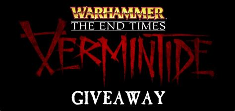 Vermintide Giveaway - ended warhammer end times vermintide giveaway