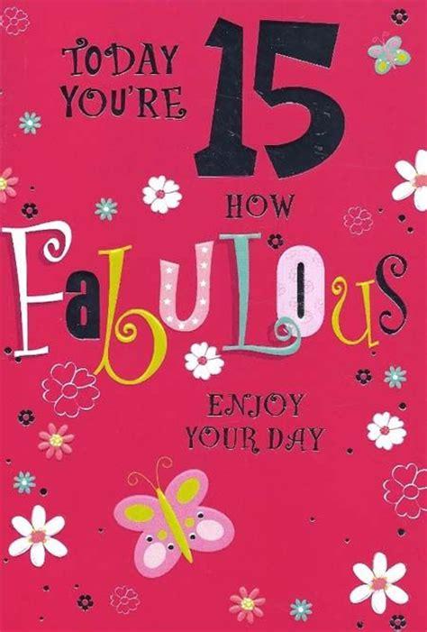 15 Year Birthday Cards Happy 15th Birthday Quotes Pinterest Happy 15