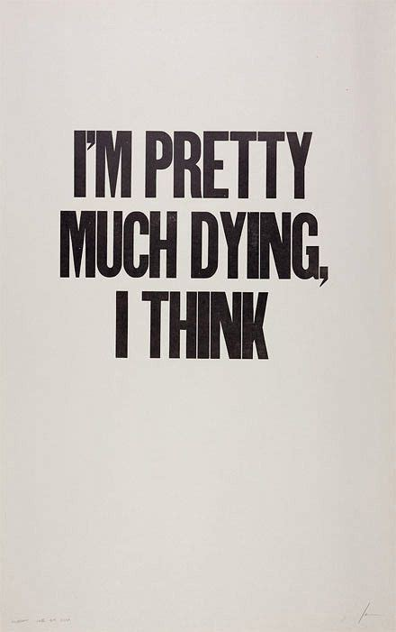 Im Dying quotes im dying quotesgram