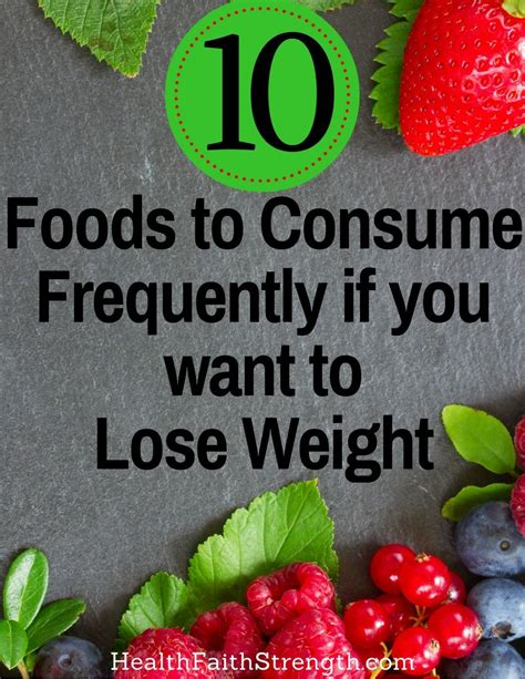 10 Things You Need For Fast Weight Loss by 10 Foods To Consume Frequently If You Want To Lose Weight