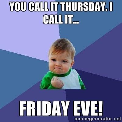 Thursday Work Meme - thursday meme google search pinteres