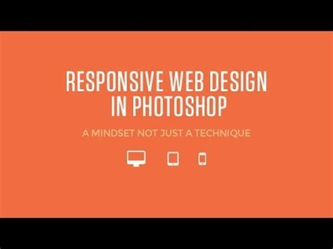 responsive layout in photoshop responsive web design in photoshop a mindset not just