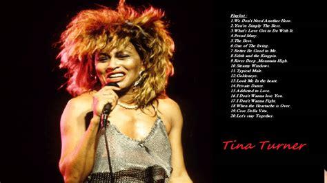tina turner you tube these songs of tina turner tina turner playlist youtube