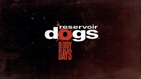 reservoir dogs bloody days reservoir dogs bloody days launch trailer