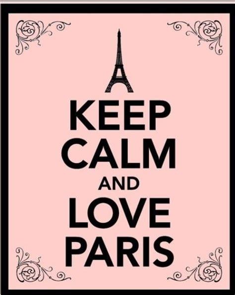imagenes de keep calm and love paris keep calm and love paris keep calm pinterest