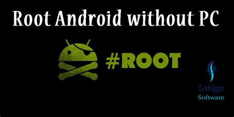 jailbreak android without computer root android without pc android customisation infigo software
