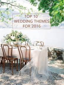 themed wedding decorations 10 trending wedding theme ideas for 2016