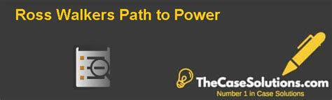 Ross Mba Career Path by Ross Walkers Path To Power Solution And Analysis Hbr