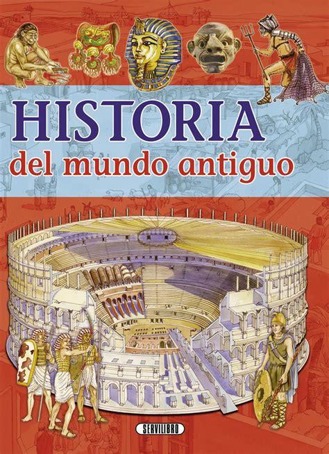 libros pr 225 cticos libros servilibro ediciones historia del mundo antiguo