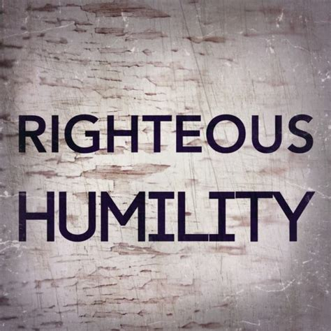 Humility House 28 Images Quot And Humility Is An Important Quality Especially If
