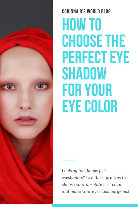 how to select the perfect color how colors can affect how to choose your perfect eye shadow colors corinna b s
