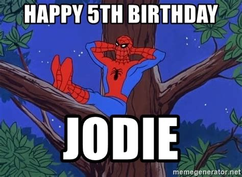 Spiderman Meme Birthday - happy 5th birthday jodie spiderman tree meme generator