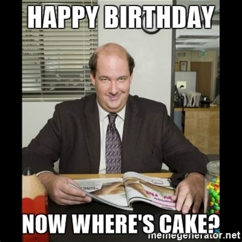 The Office Happy Birthday by Happy Birthday Now Where S Cake Kevin Malone The
