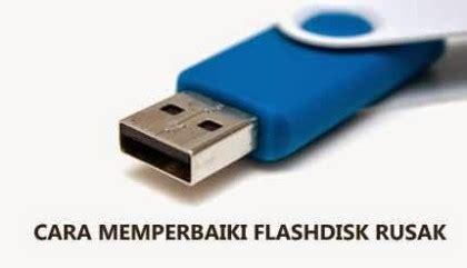Disk Rusak cara mengatasi dan memperbaiki flashdisk usb rusak yang