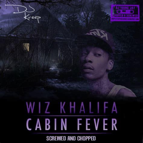cabin fever wiz cabin fever wiz khalifa