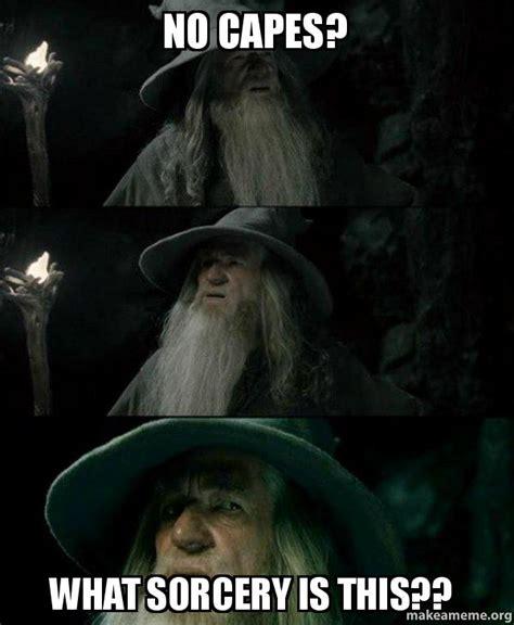 No Capes Meme - no capes what sorcery is this make a meme