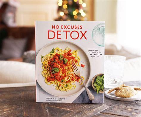 No Excuses Detox Recipes by No Excuses Detox Preorder Bonus Free Meal Plans
