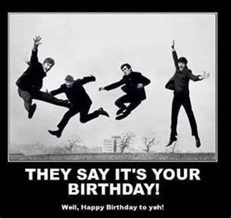 happy birthday images with the beatles they say it s your birthday beatles meanyc pinterest