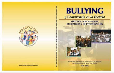 libro bully libro bullying y convivencia en la escuela aspectos conceptuales ap