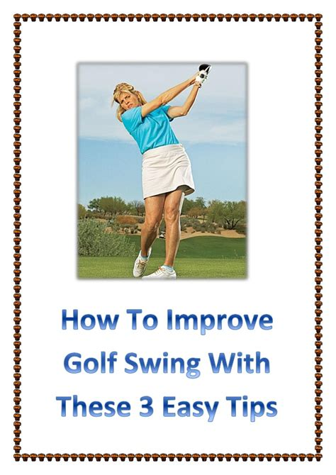 how to improve golf swing with these 3 easy tips