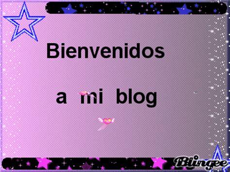 bienvenidos a mi blog bienvenidos a mi blog fotograf 237 a 65624697 blingee com
