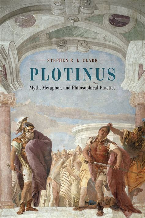 plotinus myth metaphor and philosophical practice clark