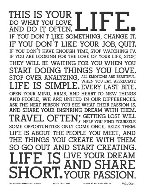 This is your life. Do what you love, and do it often.   Dawn Productions