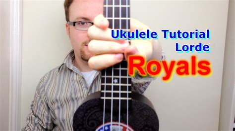 youtube tutorial ukulele royals lorde ukulele tutorial youtube